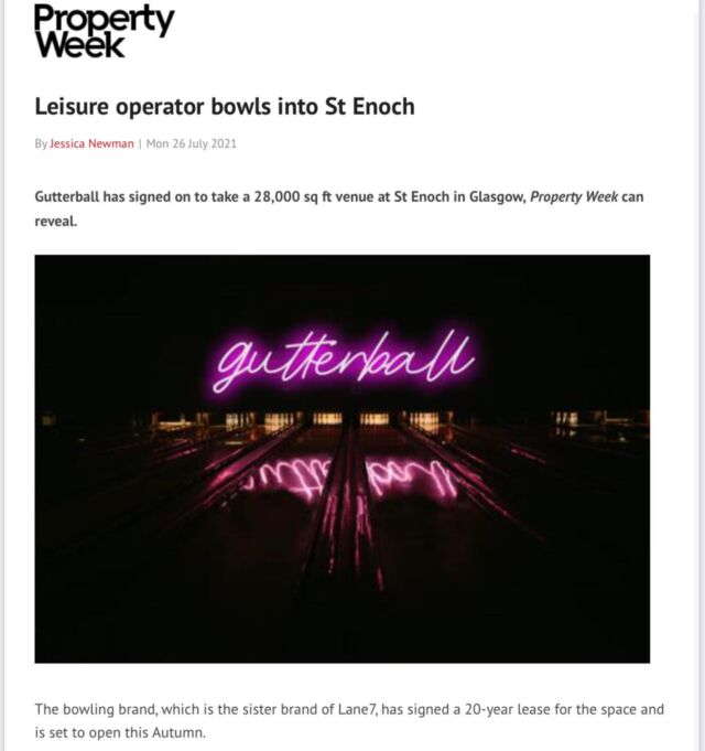 """🚨🚨🛎🛎🚨🚨  """"The family bowling market has been stuck with the same generic offer for far too long. Gutterball will be a huge market disrupter for that sector.""""   Delighted to talk about this deal now that Jessica at Property Week has broken the news of Torridon's latest deal.   From the team at @lane7_ comes @gutterballbowling .   This is a really exciting step for the brand, after proving that family bowling can be better in an out of town location, we are bringing the brand into the city centre.   Located at @stenochcentre at its junction with Buchanan Street in the former 28,000sqft @hamleysofficial toy store this is going to be quite special.   We are actively looking for more locations across the UK for both @lane7_  and @gutterballbowling    It was great to work alongside Eric Lindgren at EYCO and Matt Elgey at Sovereign Centros to get the deal over the line.   #GLASGOW #ECONOMY #OUTLOOK2021 #RETAIL #FANDB #RESTAURANT #LEISURE #COMPETITIVESOCIALISING #ROLLINGTHEDICE #DEVELOPMENT #AGENCY #RESTAURANTAGENT #LEISUREAGENT #RETAILAGENT #POSITIVITY #TORRIDON #PROPERTYWEEK #CHOOSELIFE #CHOOSENOTTOCHOOSEANYTHINGOTHERTHANLIFE #CHOOSETORRIDON"""
